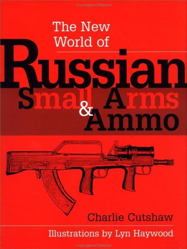New World of Russian Small Arms and Ammo